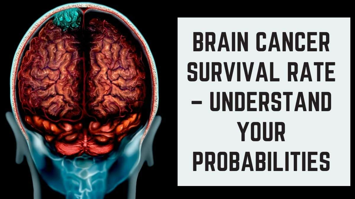Brain Cancer Survival Rate – Understand Your Probabilities