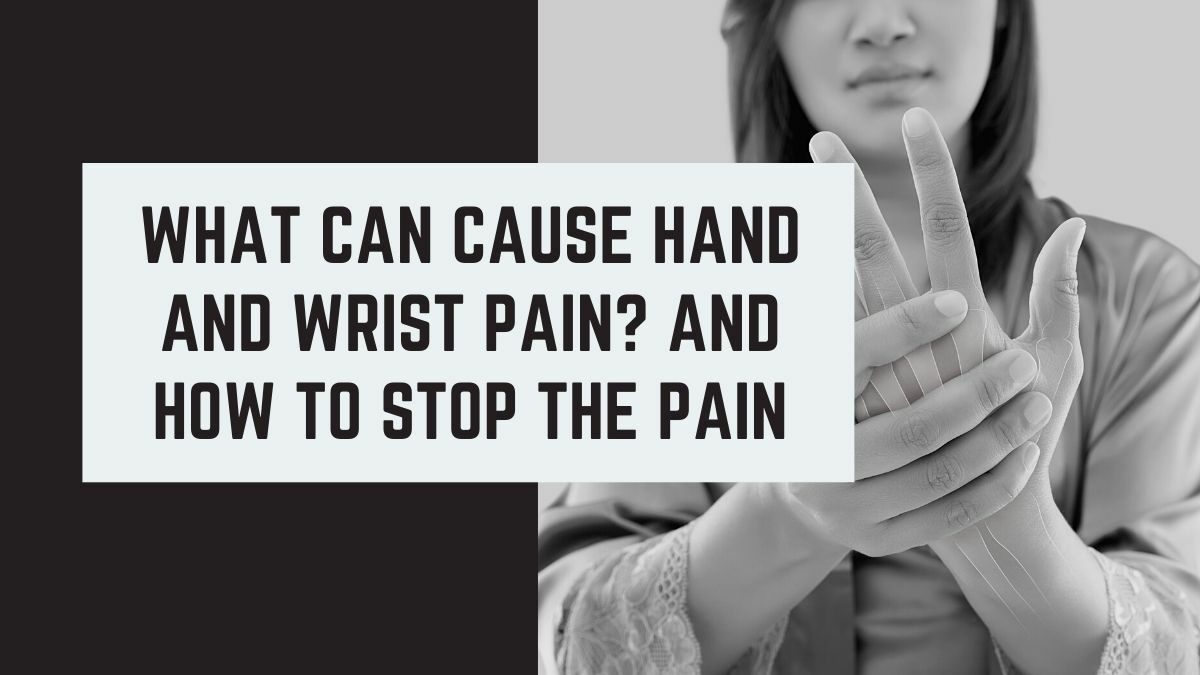What can cause hand and wrist pain?